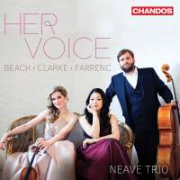 Her Voice: Piano Trios by Amy Beach, Louise Farrenc and Rebecca Clarke