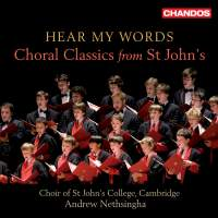 Hear My Words: Choral Classics from St John's