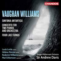 Vaughan Williams: Sinfonia Antartica, Four Last Songs & Concerto for Two Pianos & Orchestra