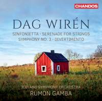 Dag Wirén: Sinfonietta, Serenade for Strings, Symphony No. 3 & Divertimento