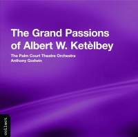 The Grand Passions of Albert W. Ketèlbey
