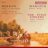 Moeran: Songs of Springtime, Phyllida and Corydon & Walton: Choral Works