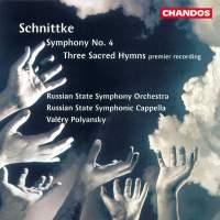 Schnittke: Three Sacred Hymns & Symphony No. 4