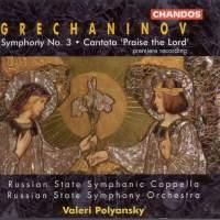 Grechaninov: Symphony No. 3 & Cantata 'Kvalite Boga'