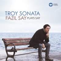 Troy Sonata: Fazil Say plays Say