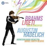 Brahms & Ligeti: Violin Concertos