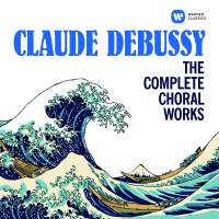 Debussy: The Complete Choral Works