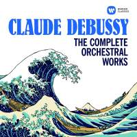 Debussy: The Complete Orchestral Works