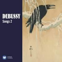 Debussy: Songs, Vol. 2