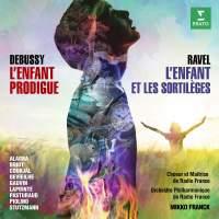 Debussy: L'Enfant Prodigue & Ravel: L'Enfant et les sortilèges