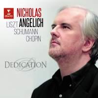 Dedication: Chopin, Liszt, Schumann