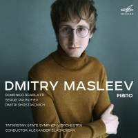 Dmitry Masleev plays Scarlatti, Prokofiev & Shostakovich