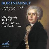 Bortniansky: Concertos for Choir Nos. 4, 28, 15, 10, 25