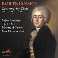 Bortniansky: Concertos for Choir Nos. 11, 33, 19, 1, 21, 7, 18