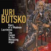 Juri Butsko: Diary of a Madman, Lacrimosa, The Canon to the Menacing Angel, the Commander and Guardian