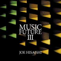 Hisaishi Presents Music Future III