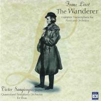 Franz Liszt: The Wanderer – Complete Transcriptions for Piano and Orchestra