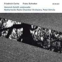 Cerha: Cello Concerto & Schreker: Chamber Symphony