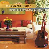 The Essential Guitar: Music of Beauty and Romance