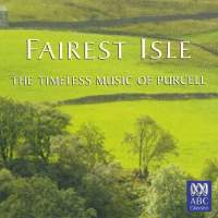 Fairest Isle - The Timeless Music of Purcell