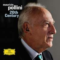 Maurizio Pollini: 20th Century
