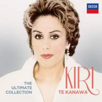 Kiri Te Kanawa: The Ultimate Collection