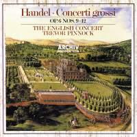 Handel: Concerti Grossi, Op. 6, Nos. 9 - 12