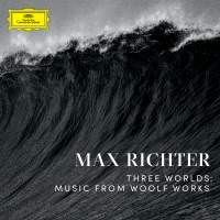Max Richter: Three Worlds (Music From Woolf Works)