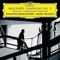 Bruckner: Symphony No. 3 and Wagner: Tannhäuser Overture