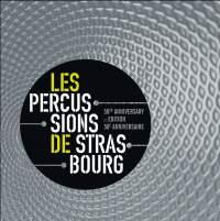Les Percussions de Strasbourg: 50th Anniversary Edition
