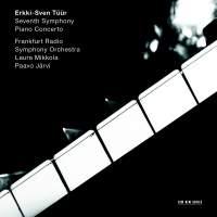 Erkki-Sven Tüür: Symphony No. 7 & Piano Concerto