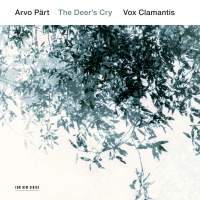 Arvo Pärt: The Deer's Cry