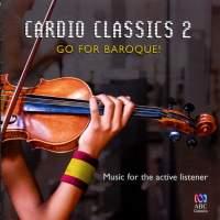 Cardio Classics 2 - Go for Baroque!