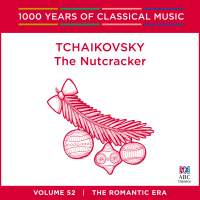 Tchaikovsky - The Nutcracker: Vol. 52