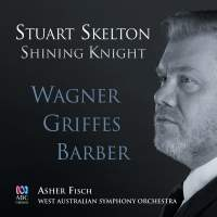 Shining Knight: Wagner, Barber, Griffes