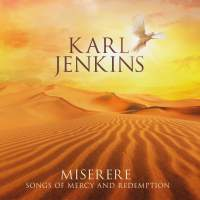 Karl Jenkins: Miserere - Songs of Mercy and Redemption