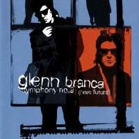 Glenn Branca: Symphony No. 9&#x3B; Freeform