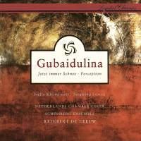 Gubaidulina: Jetzt immer Schnee & Perception
