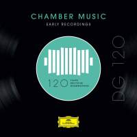 DG 120 – Chamber Music: Early Recordings