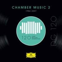 DG 120 – Chamber Music 2 (1984-2007)