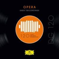 DG 120 – Opera: Early Recordings