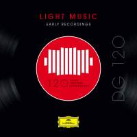 DG 120 – Light Music: Early Recordings