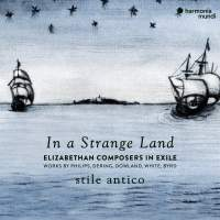 In a Strange Land: Elizabethan Composers in Exile