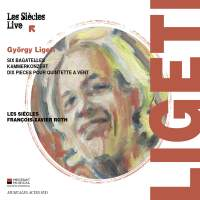 Ligeti: Six Bagatelles and other works