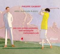 Philippe Gaubert: Violin, Cello et Piano