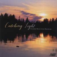 Catching Light: Chamber Music by Jan Krzywicki