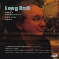 Long Roll: A Tribute to Composer-Percussionist Michael Manion