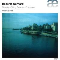 Gerhard: Complete String Quartets & Chaconne for Solo Violin