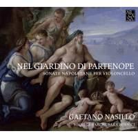 Nel Giardino di Partenope: Neapolitan Cello Sonatas