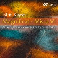 Kayser: Magnificat & Missa VI